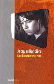 LAS DISTANCIAS DEL CINE / JACQUES RANCIÈRE